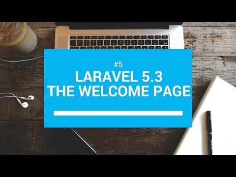 Laravel 5.3 tutorials #5 The welcome page