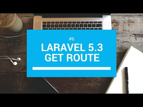 Laravel 5.3 tutorials #6 Get route
