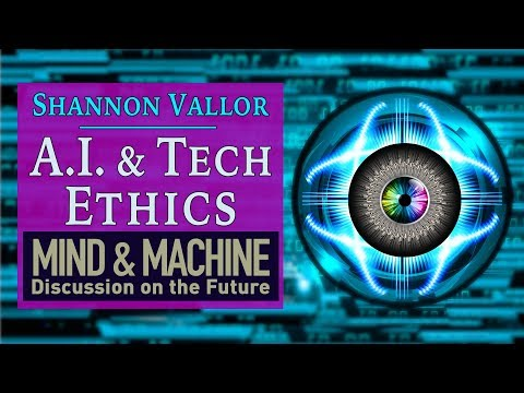 Tech & Artificial Intelligence Ethics with Silicon Valley Ethicist Shannon Vallor | MIND & MACHINE