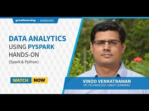 Webinar | Data Analytics using PySpark Hands-on (Python & Spark) | Tutorial | Great Learning
