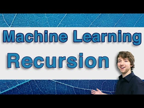 Machine Learning Tutorial 23  - Recursion