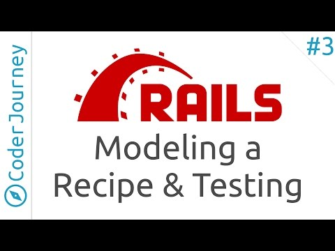 Learn Ruby on Rails - Part 3 - Modeling a Recipe and Testing
