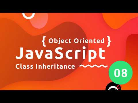 Object Oriented JavaScript Tutorial #8 - Class Inheritance