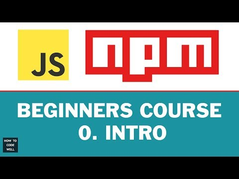 JavaScript NPM For Beginners Course |  Intro