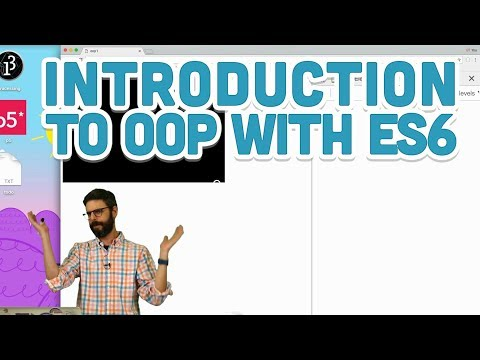 6.1: Introduction to Object-Oriented Programming with ES6 - p5.js Tutorial