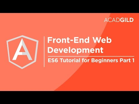 ES6 Tutorial for Beginners Part 1 | Ecmascript 6 Tutorial | Angular JS Tutorial for Beginners