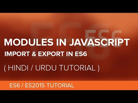 Modules in JavaScript - Import & Export in ES6/ES2015 - Hindi / Urdu Tutorial