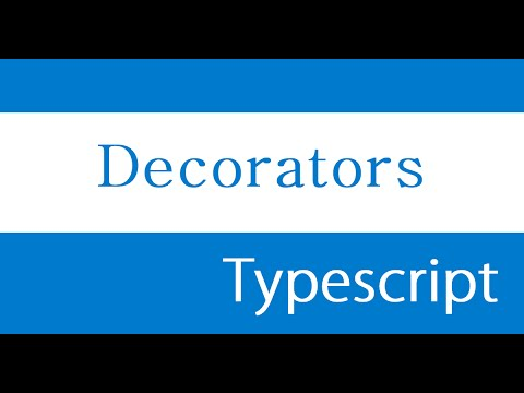 ES6 and Typescript Tutorial - 49 - Decorators