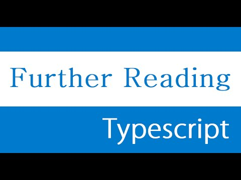 ES6 and Typescript Tutorial - 50 - Further Reading