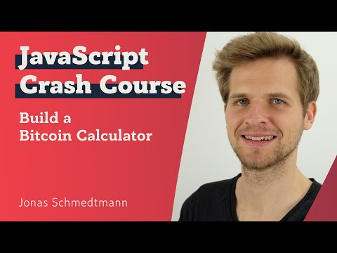 JavaScript Crash Course: Build a Bitcoin Calculator - Jonas Schmedtmann