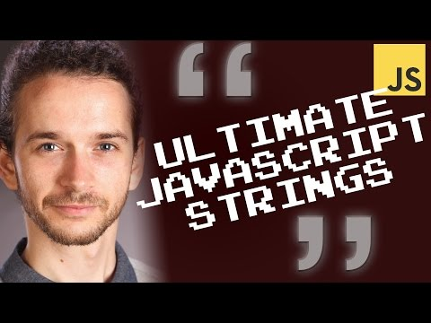 Ultimate JavaScript Strings (18 Lessons - Whole Course)