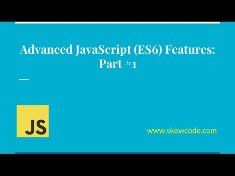 Advanced JavaScript (ES6) Tutorial - Part 1