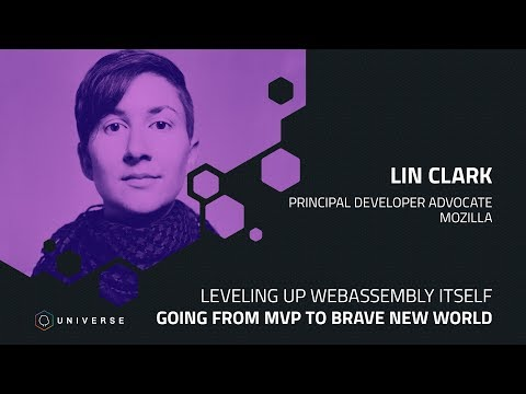 Leveling up WebAssembly itself: Going from MVP to brave new world - GitHub Universe 2018