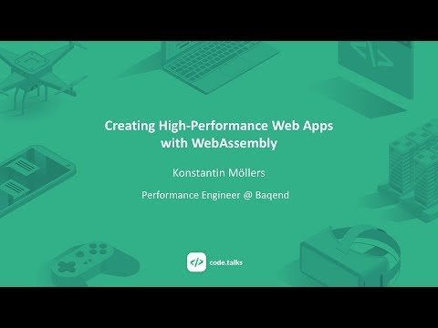 code.talks 2018 Creating High-Performance Web Apps with WebAssembly