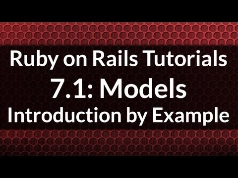 Ruby on Rails Tutorials 7.1: Introduction to Models by Example
