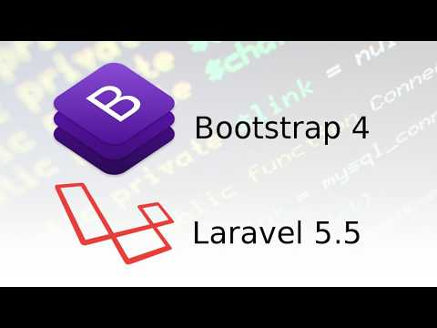 Bootstrap 4 and Laravel 5.5 - Getting Started Tutorial