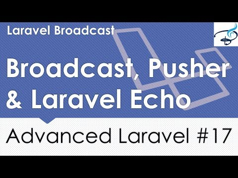 Advanced Laravel | Broadcast, Pusher, Laravel Echo #17