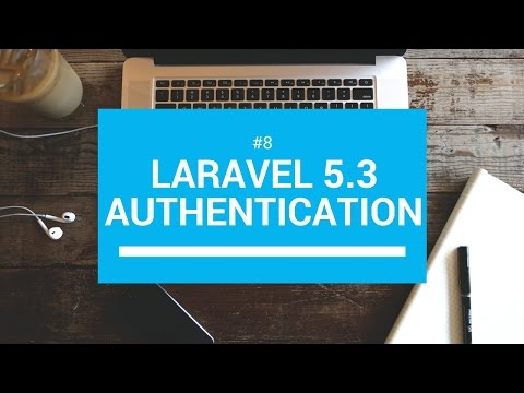 Laravel 5.3 tutorials #8 Authentication