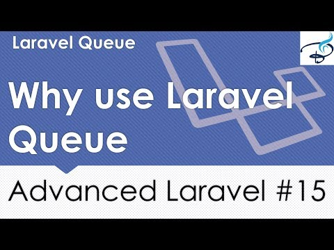 Advanced Laravel | Why and How Use Laravel Queue #15
