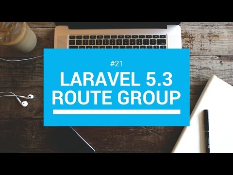 Laravel 5.3 tutorials #21 Route group
