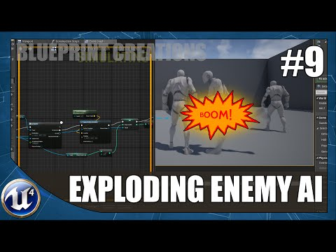 Creating Exploding Enemy AI - #9 Unreal Engine 4 Blueprint Creations Tutorial