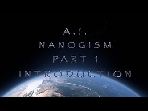 A.I. - Nanogism -  Part 1: Artificial Intelligence Introduction