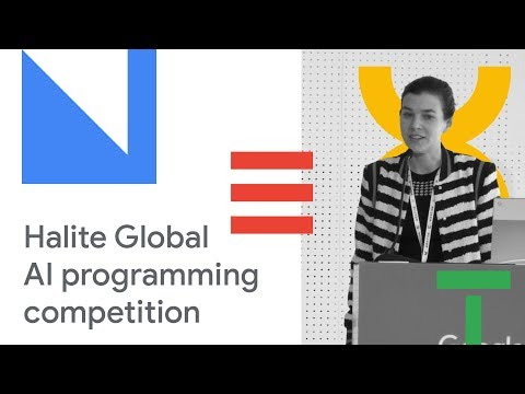 The Halite Global AI Programming Competition in Google Cloud (Cloud Next '18)