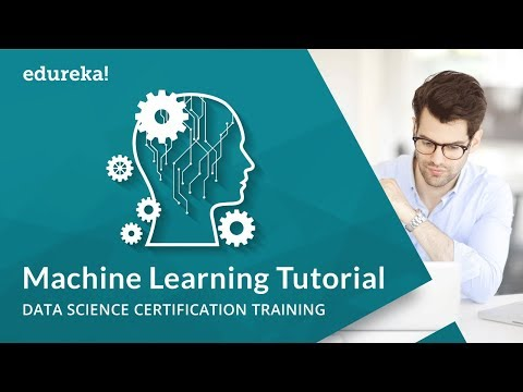 Machine Learning Tutorial | Machine Learning Algorithms | Data Science Training | Edureka