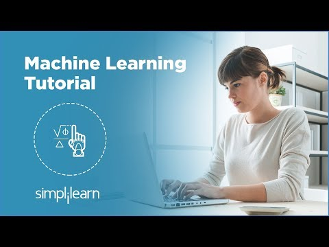 Machine Learning Tutorial | Machine Learning Basics | Machine Learning Algorithms | Simplilearn